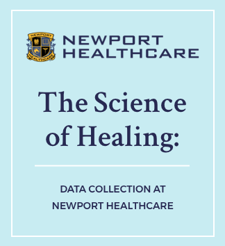 Newport Healthcare The Science of Healing: Data Collection at Newport Healthcare